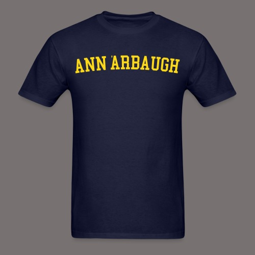 Welcome to Ann Arbaugh - Men's T-Shirt
