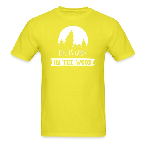 Good Life In The Wood - Men's T-Shirt