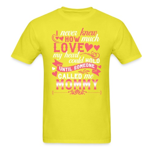 I Never Knew How Much Love My Heart Could Hold - Men's T-Shirt