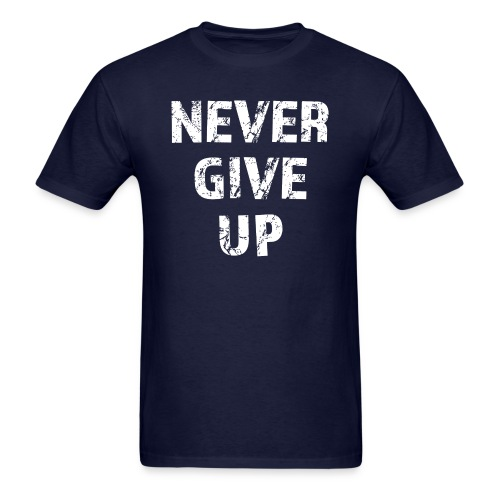 Never Give Up (white) - Men's T-Shirt