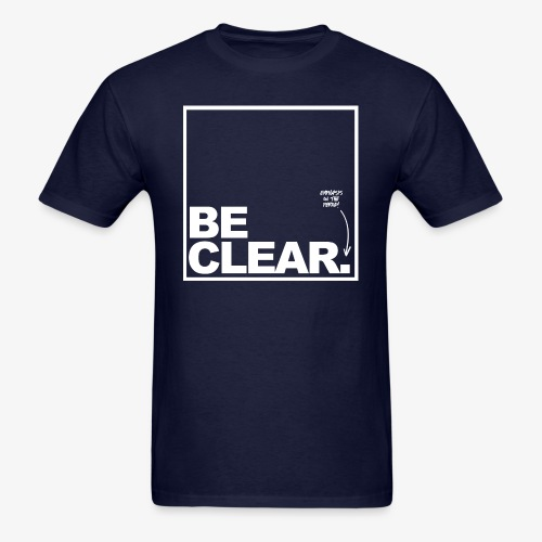 Be Clear PERIOD - Men's T-Shirt