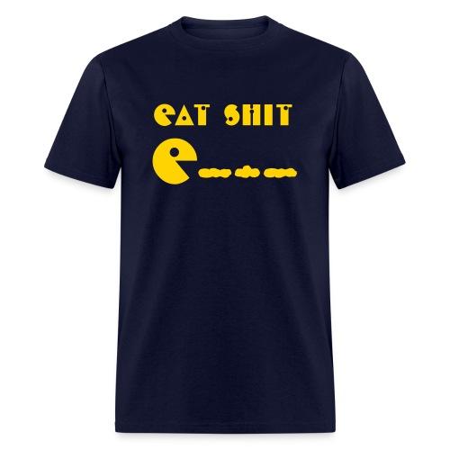 Eat Shit - Men's T-Shirt