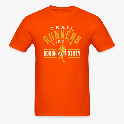 Trail Runners Like It Rough & Dirty - Men's T-Shirt