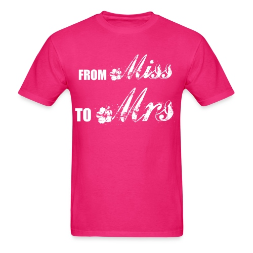 From Miss To Mrs - Men's T-Shirt