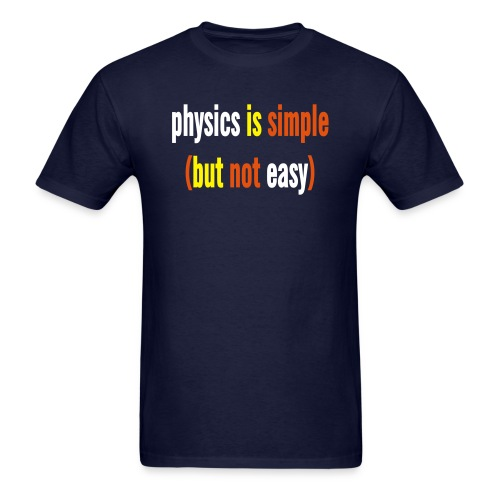 physics is simple but not easy - Men's T-Shirt