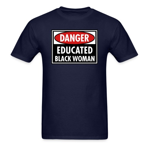 Danger Educated Black Woman_ Global Couture Long S - Men's T-Shirt