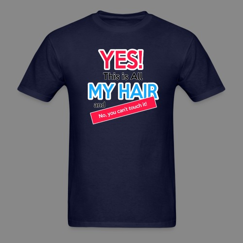 Yes This is My Hair - Men's T-Shirt