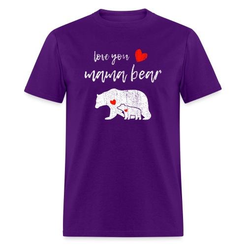 Love you mama bear - Men's T-Shirt