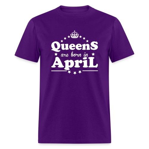Queens are born in April - Men's T-Shirt