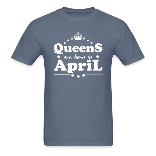 Queens are born in April - Men's T-Shirt