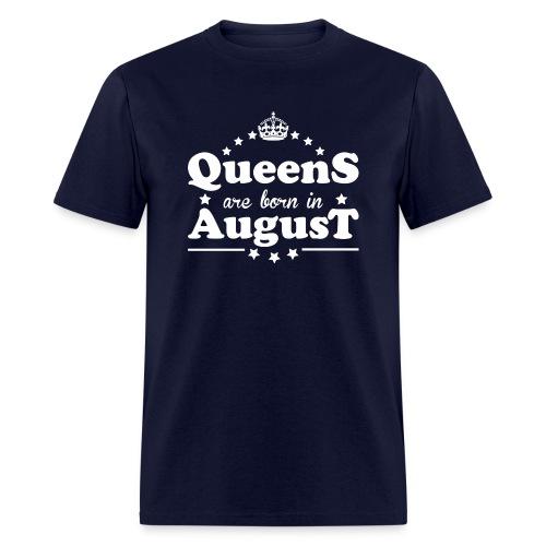 Queens are born in August - Men's T-Shirt