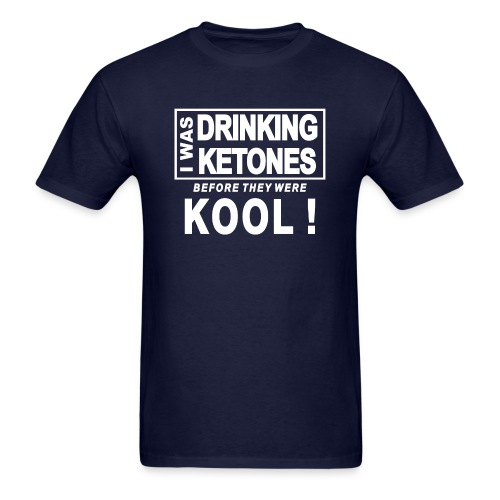 I was drinking ketones before they were kool - Men's T-Shirt