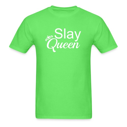 Slay My Queens - White Text - Men's T-Shirt