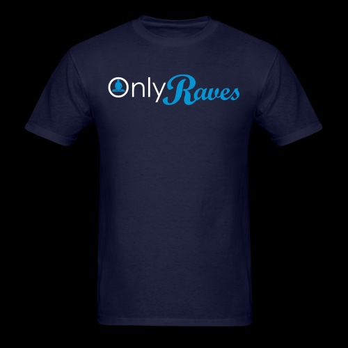 Only Raves - Men's T-Shirt