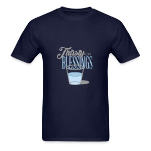 Thirsty For Blessings Graphic Tee - Men's T-Shirt