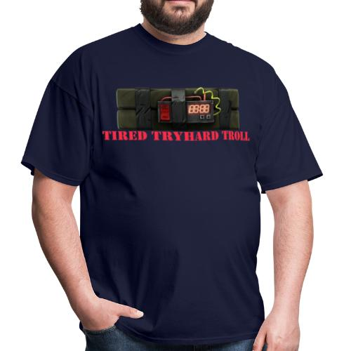 Tired Tryhard Troll + Sticky Bomb - Men's T-Shirt