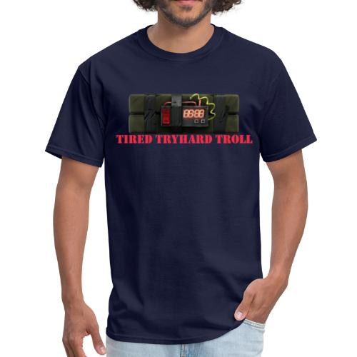 Tired Tryhard Troll + Sticky Bomb - Men's T-Shirt