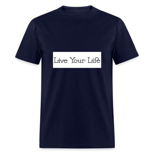 Live Your Life - Men's T-Shirt