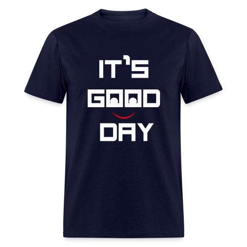 IT'S GOOD DAY T-SHIRT - Men's T-Shirt