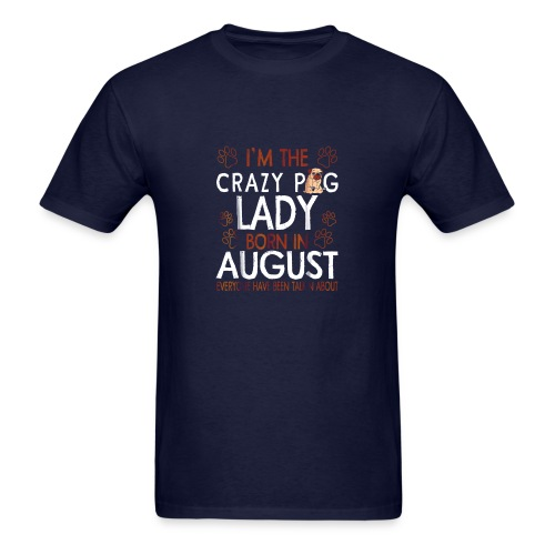 Crazy Pug Lady Born In August T Shirt Capricorn Pr - Men's T-Shirt