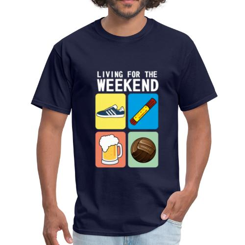 LIVING FOR THE WEEKEND (WV) - Men's T-Shirt