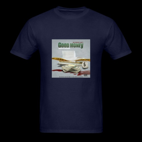 All Money Aint Good Money Front Cover - Men's T-Shirt