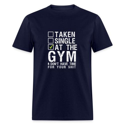 Taken Single At The Gym - Men's T-Shirt