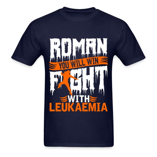 Roman You Will Win Fight With Leukemia T Shirt - Men's T-Shirt