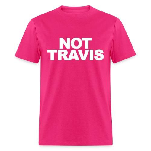 NOT Travis - Men's T-Shirt