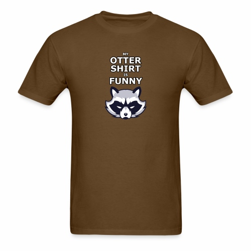 My Otter Shirt Is Funny - Men's T-Shirt