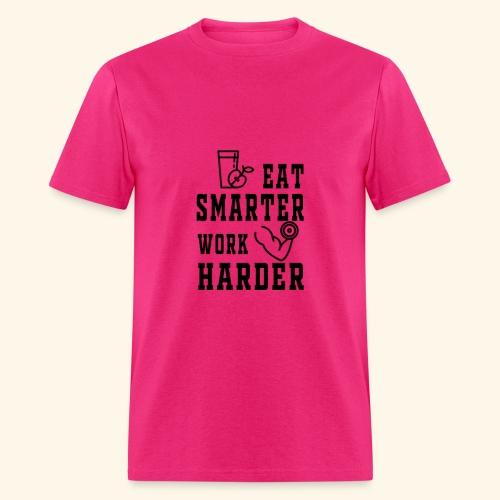 Eat smarter work harder fitness t-Shirt - Men's T-Shirt