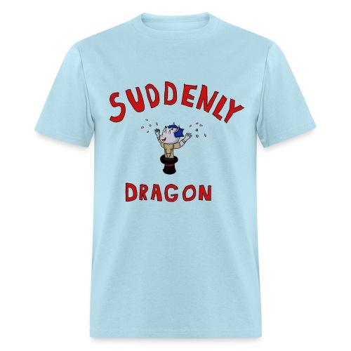 Suddenly Dragon - Men's T-Shirt