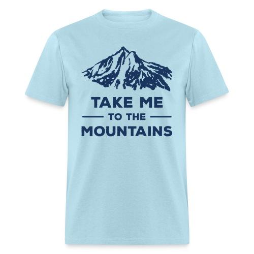 Take me to the mountains T-shirt - Men's T-Shirt
