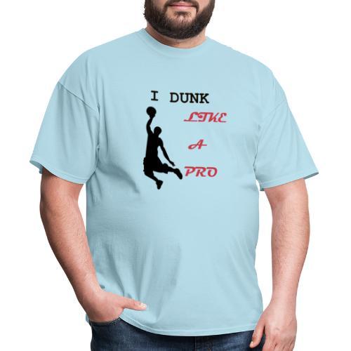 Basketball Tshirt| I dunk like a pro| - Men's T-Shirt