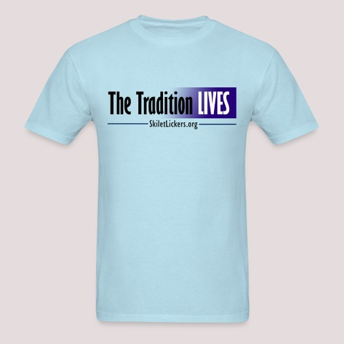 The Tradition Lives - Men's T-Shirt