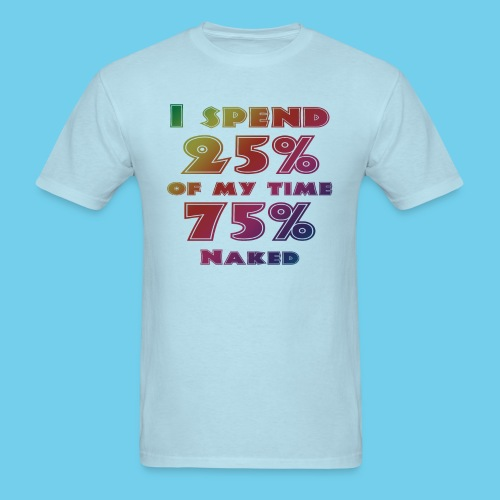 75 percent naked - Men's T-Shirt