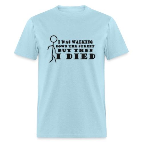 spreadshirt walkingdownthestreet1 1 png - Men's T-Shirt