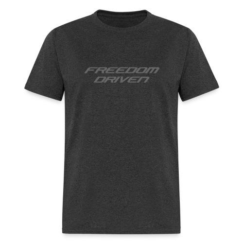 Freedom Driven Modern Grey Lettering - Men's T-Shirt