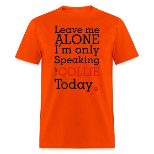 Leave Me Alone - Men's T-Shirt