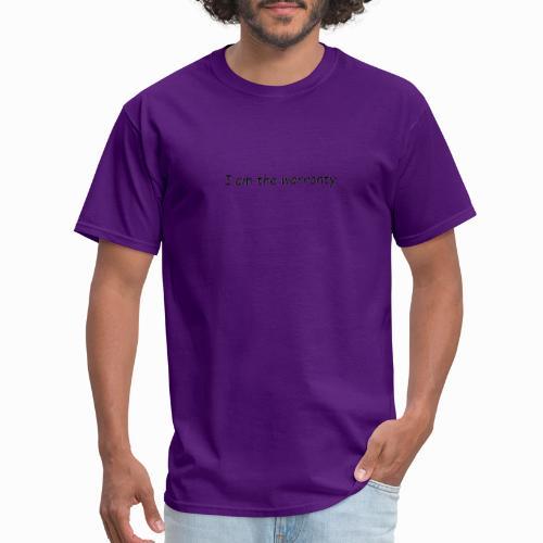 I am the Warranty - Men's T-Shirt