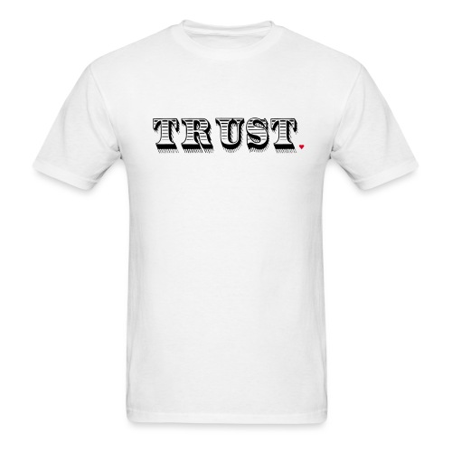 Trust Life Hack - Men's T-Shirt