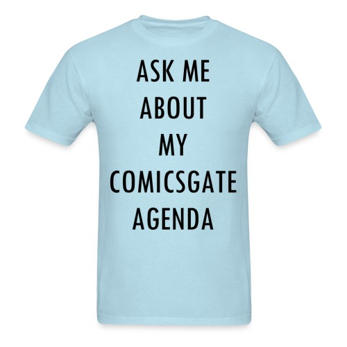 ASK ME ABOUT MY COMICSGATE AGENDA - Men's T-Shirt