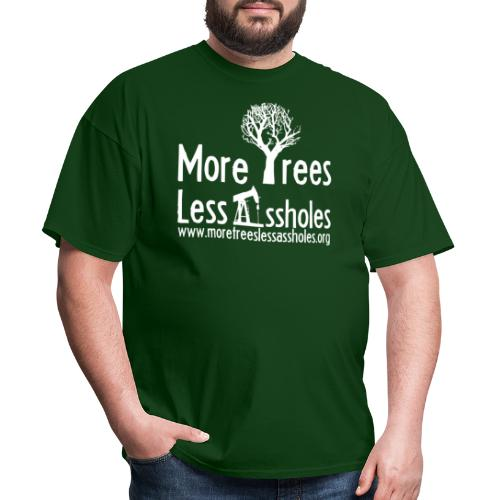 More Trees Less Assholes - Men's T-Shirt