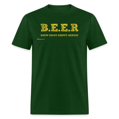 BEER Brew Enjoy Empty Repeat - Men's T-Shirt