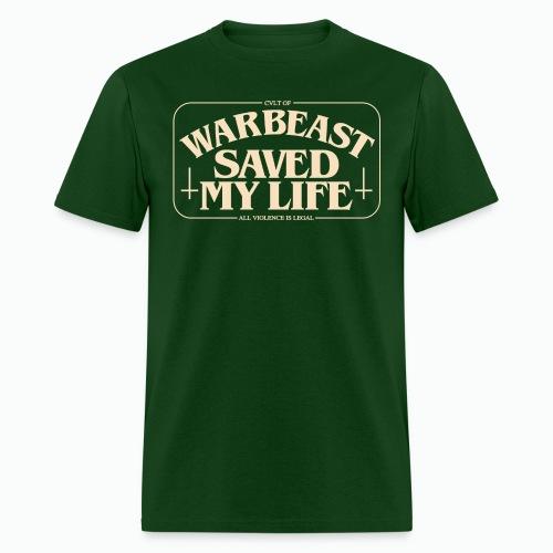 WARBEAST Saved My Life - Men's T-Shirt