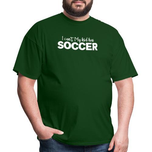 I Can't My Kid Has Soccer logo - Men's T-Shirt