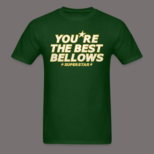 You re the Best Bellows - Men's T-Shirt