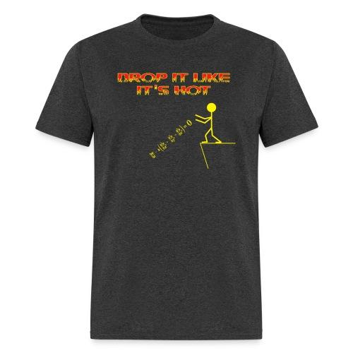 drop it like its hot - Men's T-Shirt
