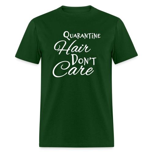 Quarantine Hair Don't Care - Men's T-Shirt