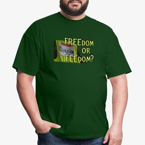 FREEdom or FEEdom? - Men's T-Shirt